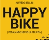 Happy Bike. Pedalando verso la felicità
